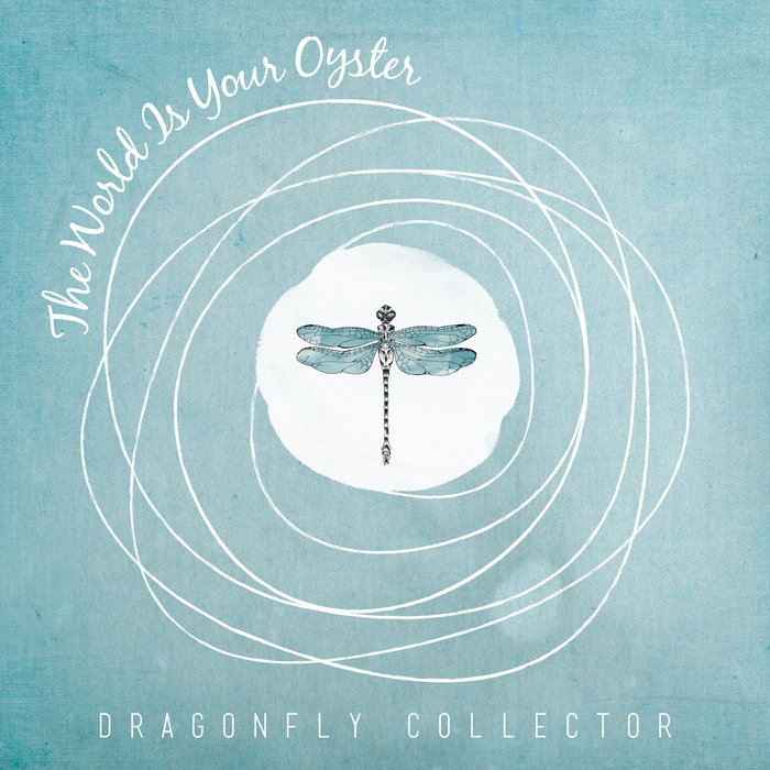 The World is Your Oyster by Dragonfly Collector 2