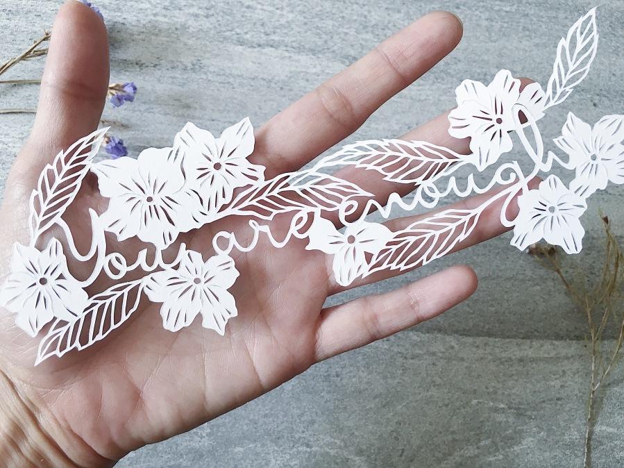 you-are-enough-inpiring-art-papercutting-papercut-art-one-of-a-kind-scherenschnitte